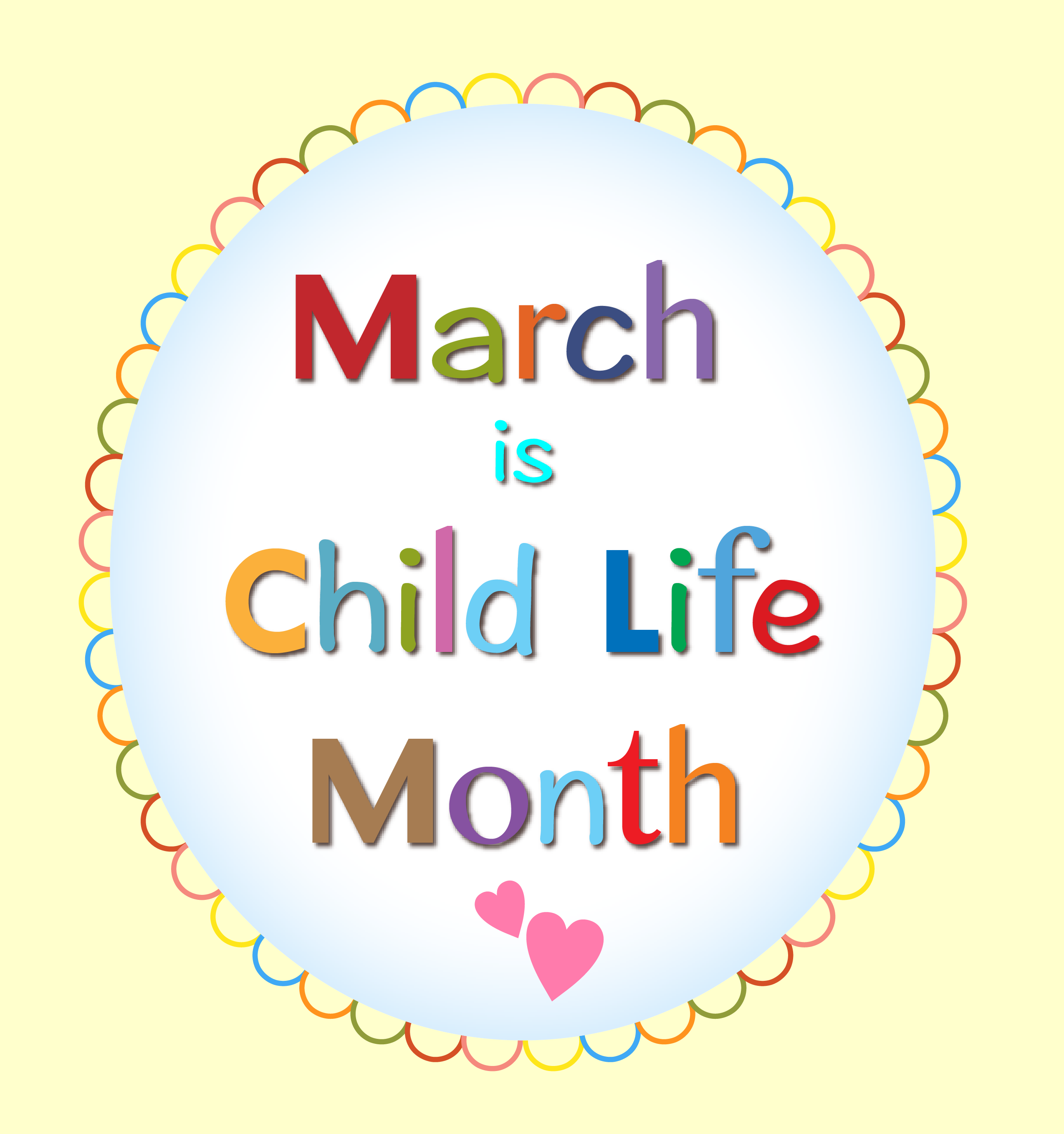 March is Child Life Month